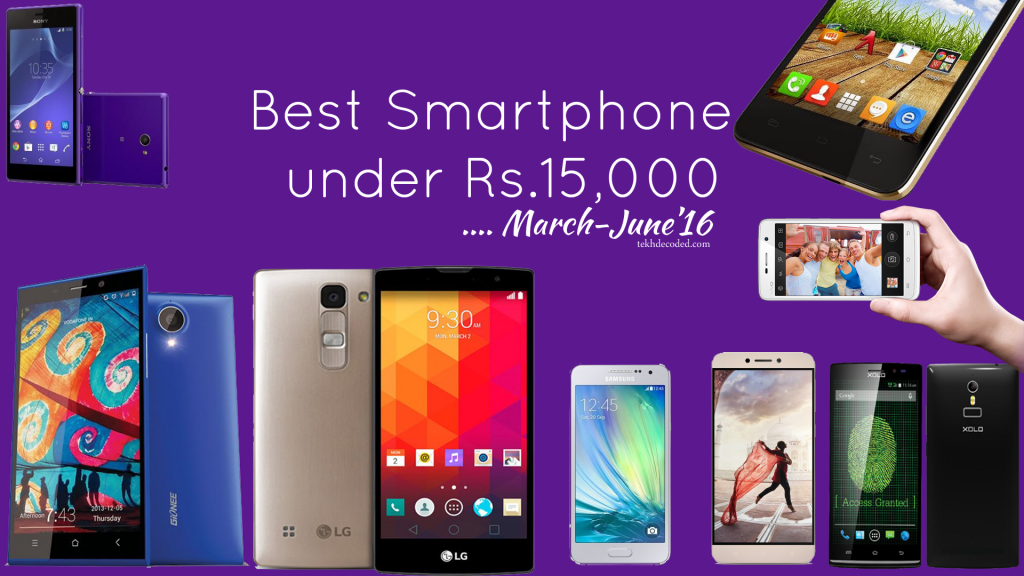 Best Smartphones under Rs.15,000 to buy in February-March 2016! - TekhDecoded