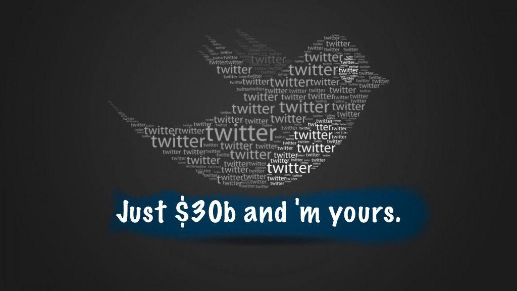 Buy Twitter - Just $30b.